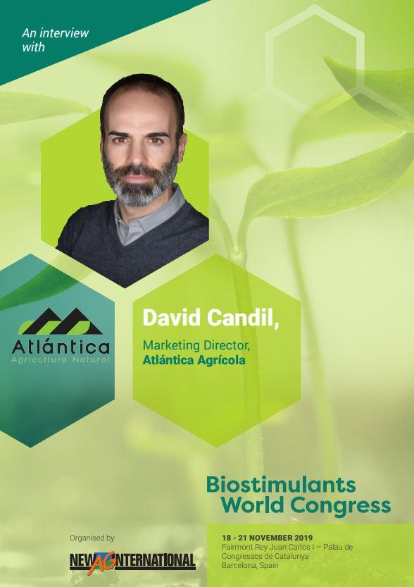 Entrevista a David Candil, director de Marketing de Atlántica Agrícola - 4th World Biostimulants Congress - 4º Congreso Mundial de Bioestimulantes